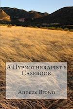 A Hypnotherapist's Casebook