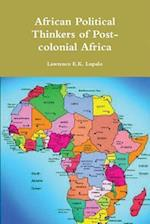 African Political Thinkers of Post-Colonial Africa