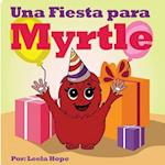 Una Fiesta Para Myrtle