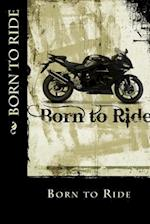 Born to Ride (Journal / Notebook)