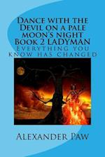 Dance with the Devil on a Pale Moon's Night Book 2 Ladyman