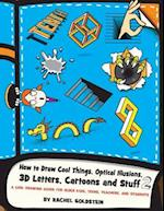 How to Draw Cool Things, Optical Illusions, 3D Letters, Cartoons and Stuff 2