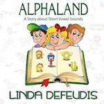 Alphaland - A Story about Short Vowel Sounds (Full Color Version) af Linda Defeudis