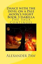 Dance with the Devil on a Pale Moon's Night Book 3 Isabella