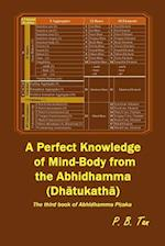 A Perfect Knowledge of Mind-Body from the Abhidhamma (Dathukatha)