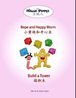 Bepe and Happy Worm Build a Tower af Kuiyin Chen, Ma Te