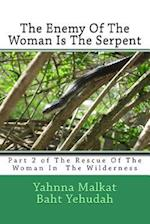 The Enemy of the Woman Is the Serpent