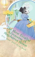 The Most Peculiar Adventures of Magdalena Mouse