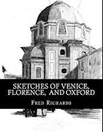 Sketches of Venice, Florence, and Oxford