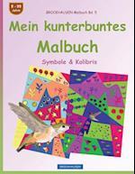Brockhausen Malbuch Bd. 5 - Mein Kunterbuntes Malbuch