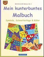 Brockhausen Malbuch Bd. 4 - Mein Kunterbuntes Malbuch
