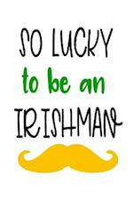 So Lucky to Be an Irishman