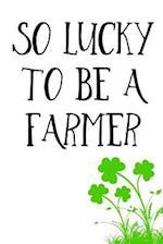So Lucky to Be a Farmer