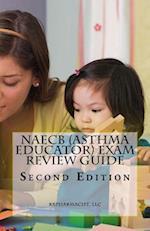 Naecb (Asthma Educator) Exam Review Guide