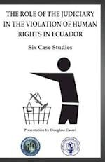 The Role of the Judiciary in the Violation of Human Rights in Ecuador