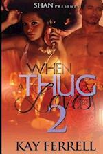 When a Thug Loves 2