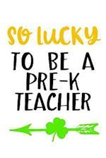So Lucky to Be a Pre-K Teacher