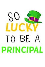 So Lucky to Be a Principal