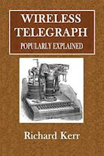 Wireless Telegraphy Popularly Explained