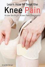 Learn How to Treat the Knee Pain