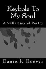Keyhole to My Soul af Danielle N. Hoover