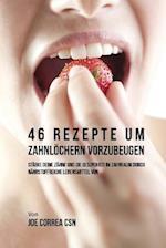 46 Rezepte Um Zahnlochern Vorzubeugen