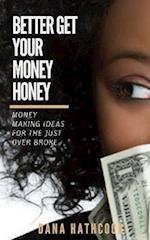 Better Get Your Money Honey