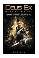 Deus Ex Mankind Game Guide Unofficial