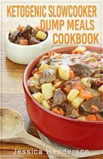 Ketogenic Slow Cooker Dump Meals Cookbook
