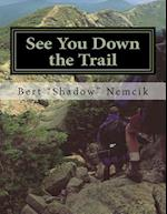 See You Down the Trail