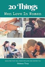 20 Things Men Love in Women