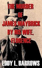 The Murder of James Maybrick by His Wife, Florence