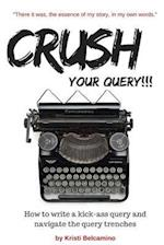 Crush Your Query!