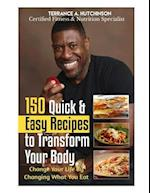 150 Quick & Easy Recipes to Transform Your Body