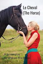Le Cheval (a Screenplay)