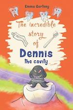 The Incredible Story of Dennis the Cavity