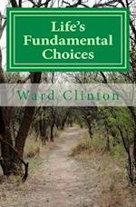 Life's Fundamental Choices
