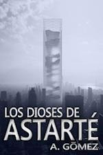 Los Dioses de Astarte af Andres Gomez Ordonez