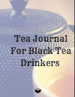 Tea Journal for Black Tea Drinkers