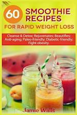 60 Smoothie Recipes for Rapid Weight Loss