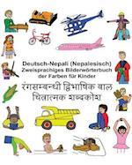 Deutsch-Nepali (Nepalesisch) Zweisprachiges Bilderworterbuch Der Farben Fur Kinder