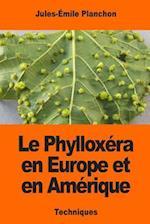 Le Phylloxera En Europe Et En Amerique