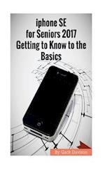 iPhone Se for Seniors 2017 Getting to Know to the Basics