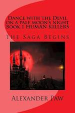 Dance with the Devil on a Pale Moon's Night Book 1 Human Killers