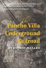 The Pancho Villa Underground Railroad