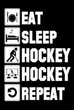 Eat Sleep Hockey Hockey Repeat