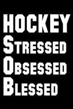 Hockey Stressed Obsessed Blessed