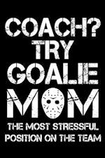 Coach? Try Goalie Mom the Most Stressful Position on the Team