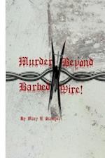 Murder Beyond Barbed Wire!
