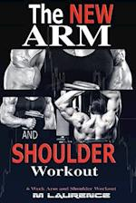 The New Arm and Shoulder Workout